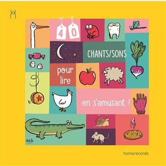 40 Chants/Sons pour lire en s'amusant !