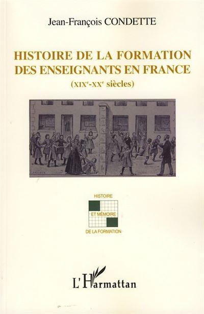 Histoire de la formation des enseignants en France XIXème-XXème siècles