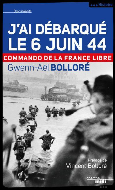 J'ai débarqué le 6 juin 1944 commando de la France libre