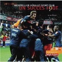 Montpellier, un roman foot : histoire et saison 2011-2012