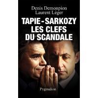 Tapie-Sarkozy, les clefs du scandale
