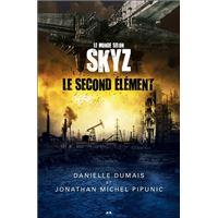 Le monde selon Skyz - T1 : Le second élément
