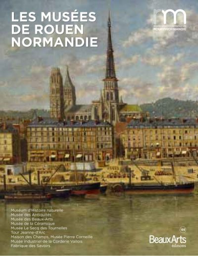 Les musées de Rouen et leurs chefs-d'oeuvre
