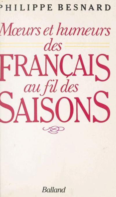 Moeurs et humeurs des francais au fil des saisons