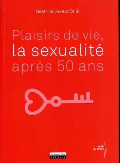 Plaisirs de vie, la sexualité après 50 ans