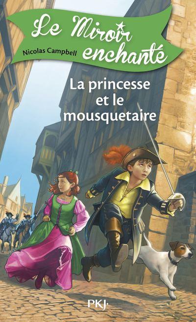 Le Miroir enchanté - tome 5 La Princesse et le mousqetaire
