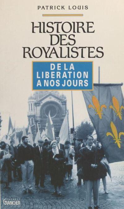 histoire royalistes de liberation a nos jours