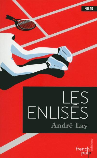 Les enlisés - André Lay (Auteur)