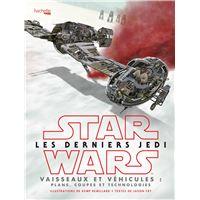 Star Wars Les derniers Jedi : Vaisseaux et véhicules
