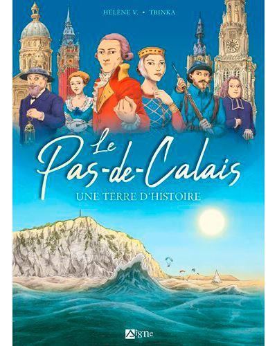 Le Pas-de-Calais une terre d'histoire