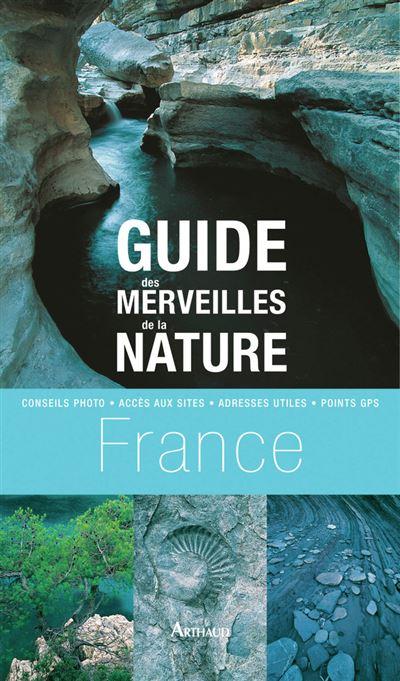 Guide des merveilles de la nature en France