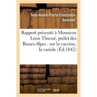 Rapport présenté à Monsieur Léon Thiessé, préfet des Basses-Alpes : sur la vaccine, la variole
