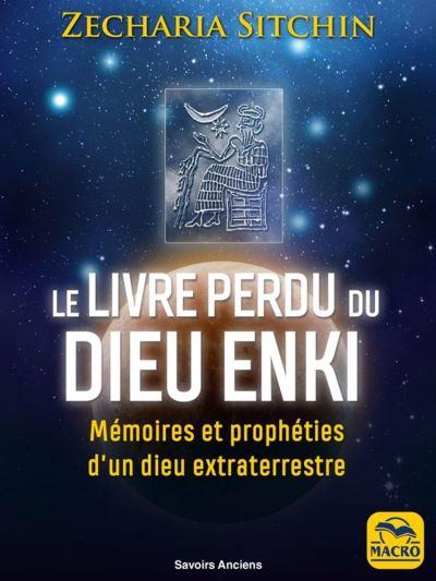 Le livre perdu du Dieu Enki - Mémoires et prophéties d'un dieu extraterrestre - 9788828502753 - 15,99 €