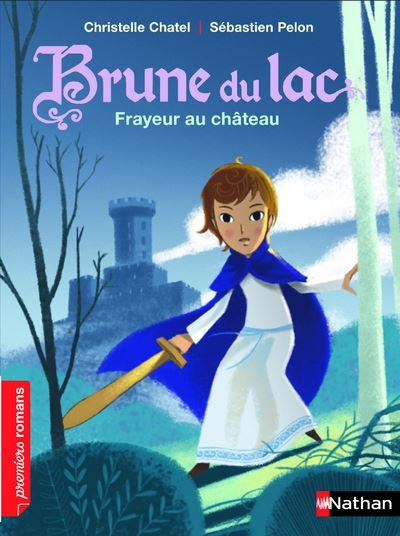 Brune du Lac: Frayeur au château