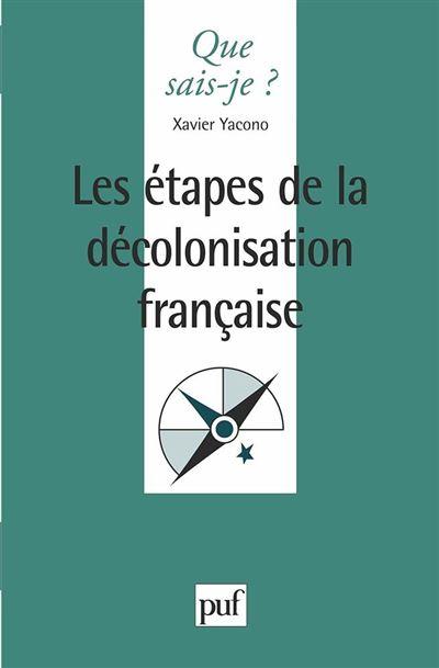 Etapes de la decolonisation francaise