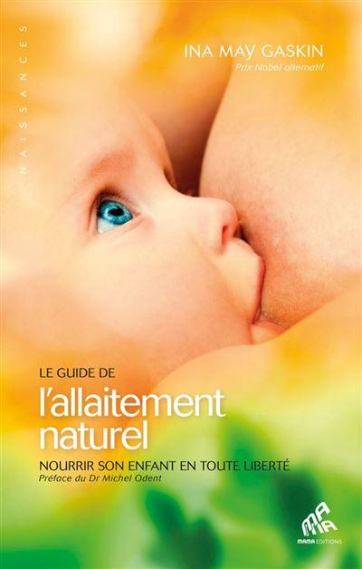 Le Guide de l'allaitement naturel - Nourrir son enfant en toute liberté - 9782845940796 - 13,99 €