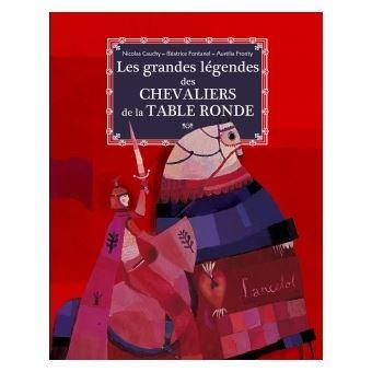Les grandes l gendes des chevaliers de la table ronde - Histoire des chevaliers de la table ronde ...