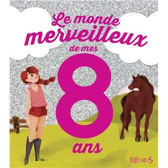 Le Monde Merveilleux De Mes 8 Ans Pour Les Filles
