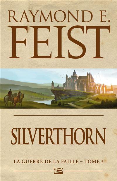 La Guerre de la Faille, T3 : Silverthorn