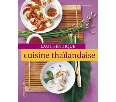 L'authentique cuisine thaïlandaise