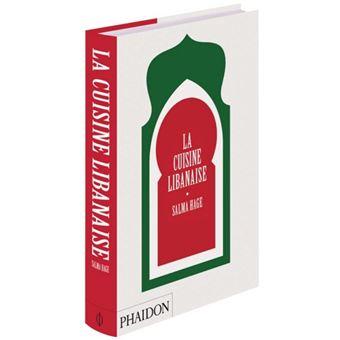 La Cuisine Libanaise Relié Salma Hage Achat Livre Fnac