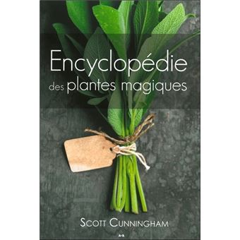 encyclop die des plantes magiques broch scott cunningham achat livre fnac. Black Bedroom Furniture Sets. Home Design Ideas