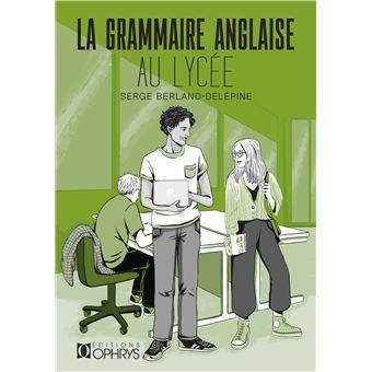 La grammaire anglaise au lycée - broché - Serge Berland ...