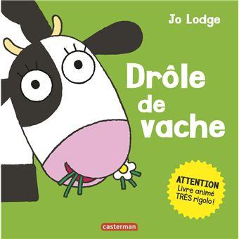 Dr le de vache cartonn jo lodge achat livre fnac - Image de vache drole ...