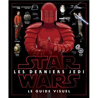 Star WarsStar Wars Les derniers Jedi :  le guide visuel