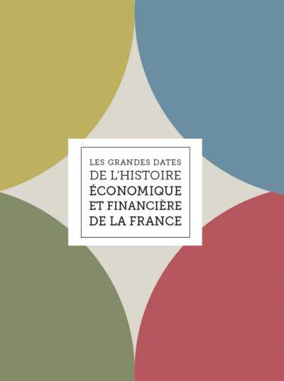 Les grandes dates de l histoire economique et financiere de la france