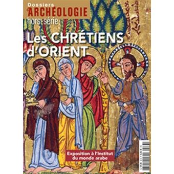 Dossier d'archeologie,hs-33:chretiens d'orient