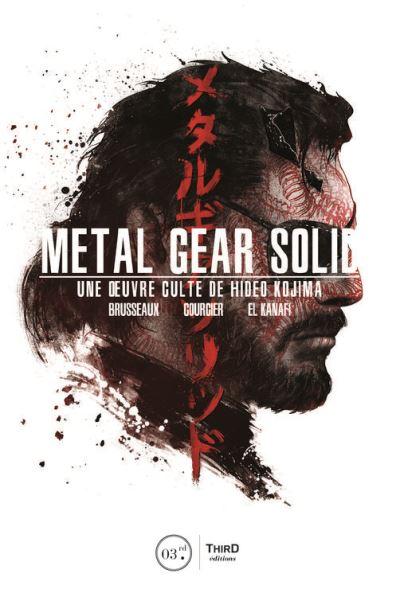 Metal Gear Solid - Une œuvre culte de Hideo Kojima - 9782377840137 - 11,99 €
