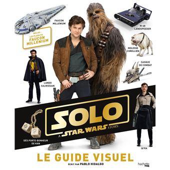 Star Wars Le Guide Visuel Solo