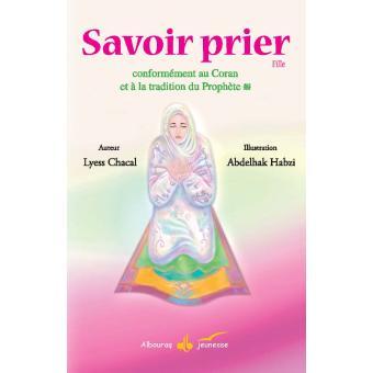 Savoir Prier Fille Broché Lyess Chacal Abdelhak Habzi Achat Livre Fnac