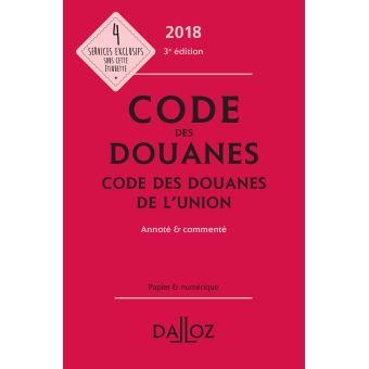 Code des douanes 2018, Code des douanes de l'Union, annoté et commenté