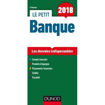 Le Petit Banque 2018 - 6e éd. - Les données indispensables Les ... 6b46a179a71e