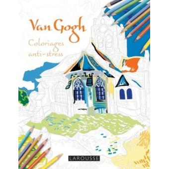 Van Gogh Coloriages Anti Stress Coloriages Anti Stress Broché