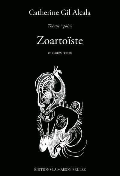 Zoartoïste et autres textes
