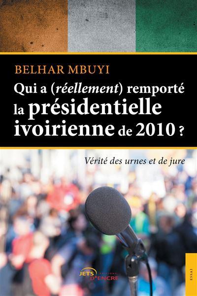 Qui a (réellement) remporté la présidentielle ivoirienne en 2010 ?