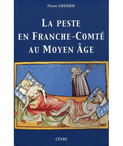 La peste en Franche-Comté au Moyen-Age