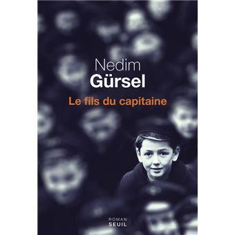 Αποτέλεσμα εικόνας για Nedim Gürsel : le Fils du capitaine, éditions du Seuil.