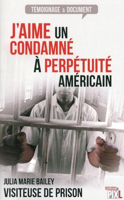J'aime un condamné à perpétuité Américain