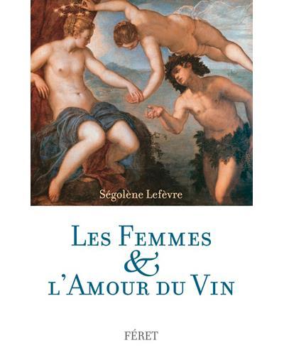 LES FEMMES & L'AMOUR DU VIN (DECOUVERTE VIGNE ET VIN)