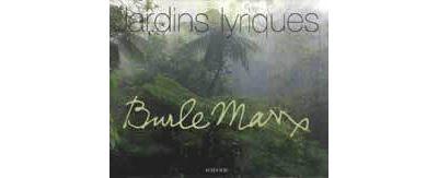 Roberto burle marx : jardins lyriques