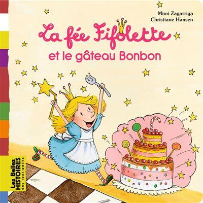 la fée fifolette et le gâteau bonbon - broché - mimi zagarriga