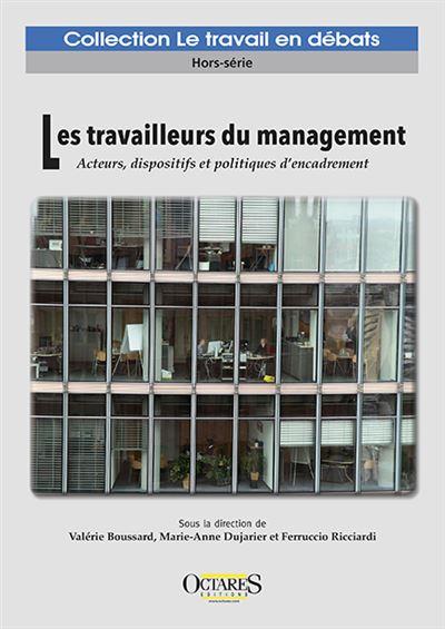 Les  travailleurs du management : acteurs, dispositifs et politiques d'encadrement