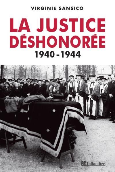 La justice deshonoree 1940-1944