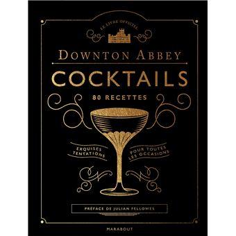 Downton AbbeyLe livre des cocktails de Downton Abbey