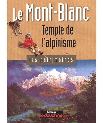 Le mont blanc temple de l'alpinisme