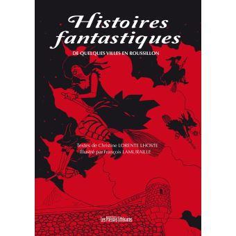 Histoires fantastiques de quelques villes en Roussillon